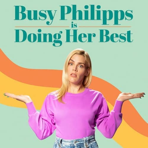 Busy Phillips is Doing Her Best podcast